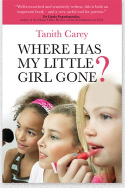 Where has my little girl gone? By Tanith Carey